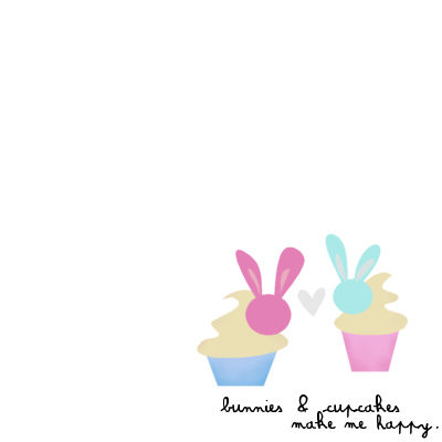 bunnies&cupcakesmakemehappy